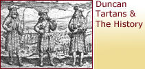 The Duncan Tartans and The History of Tartan - Click Here